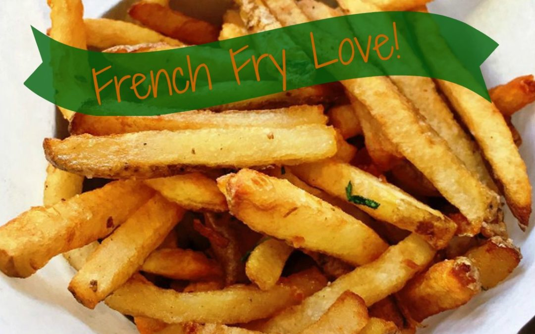 For the Love of All French Fries!