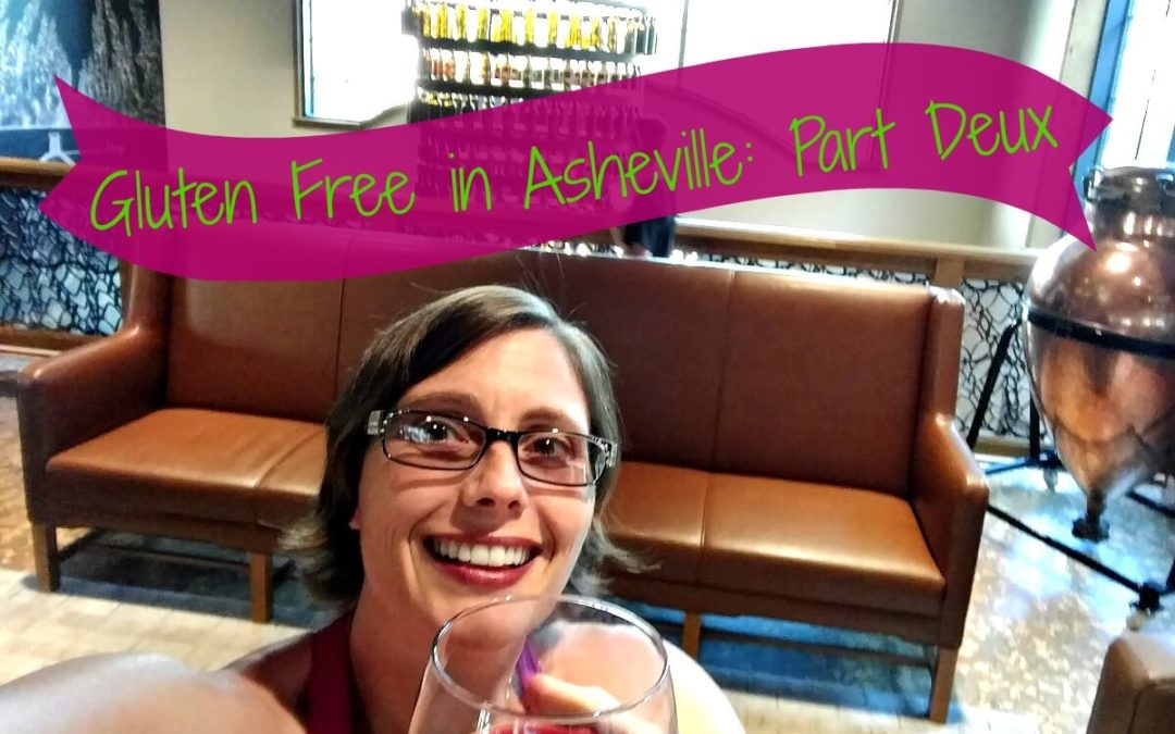 Gluten Free Gastronomic Delights in Asheville: Part Deux