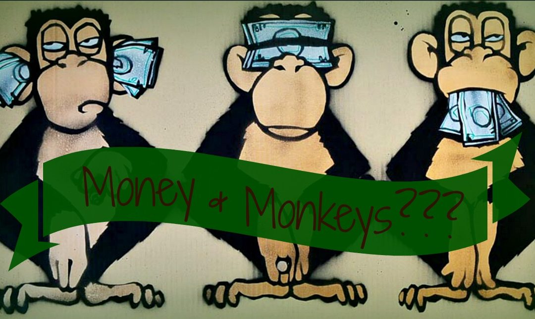 What Do Monkeys and Money Have in Common – Part Deux?