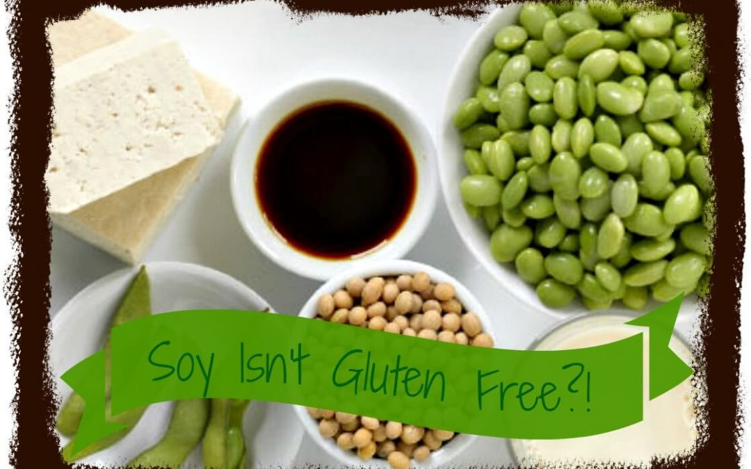 What do you mean that SOY isn't Gluten Free?