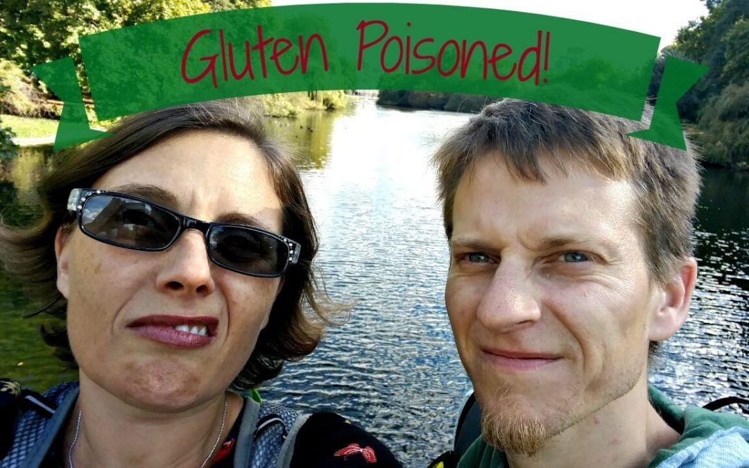 How I Got Gluten Poisoned, Not Just Once But Twice!
