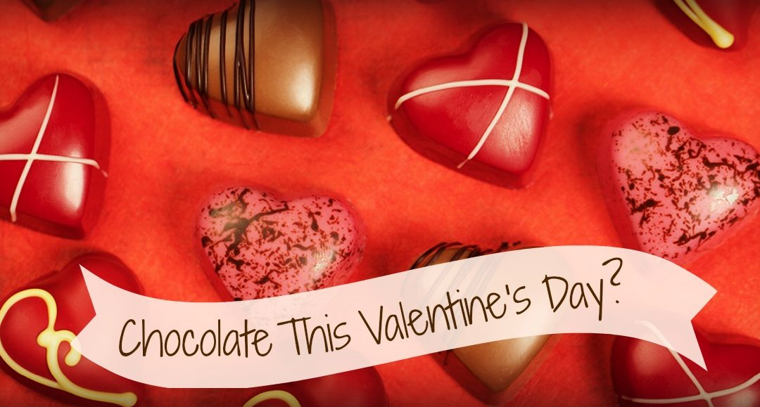 Why Should You Include Chocolate This Valentine's Day?