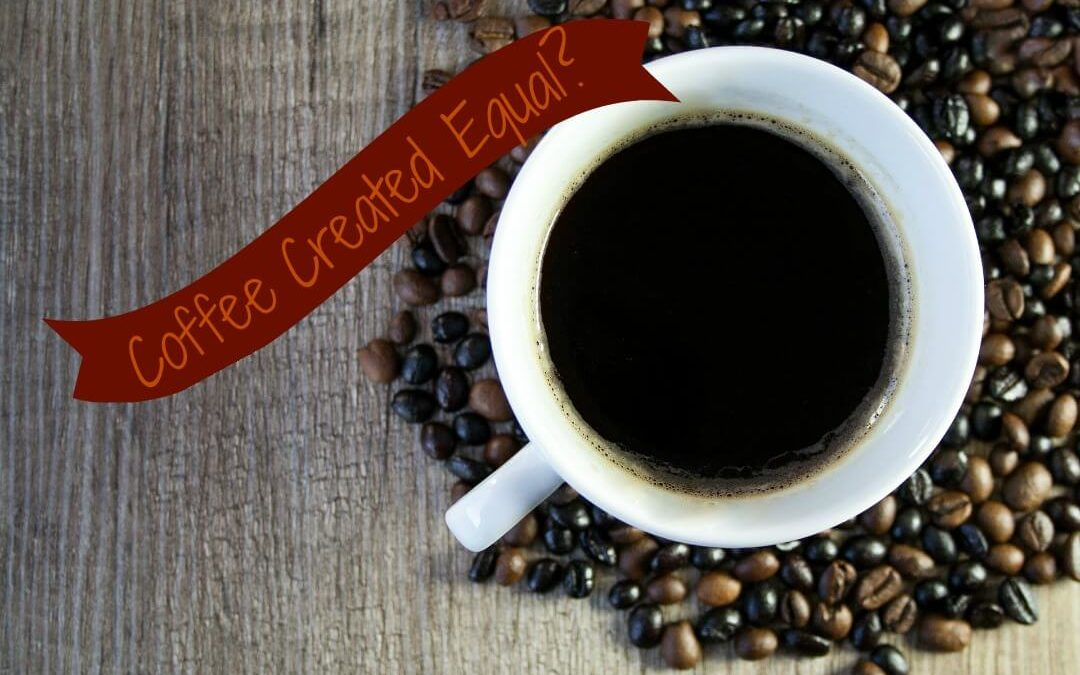 Is All Coffee Really Created Equal?