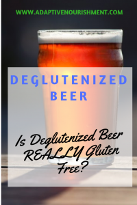 Here is where we talk about the science of deglutenized beer and whether or not it is really gluten free.